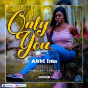 Download Abbi Ima - Only You (Prod Falcon)
