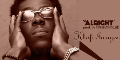 Download Khofi Images - Alright ( Prod TubhaniMuzik)