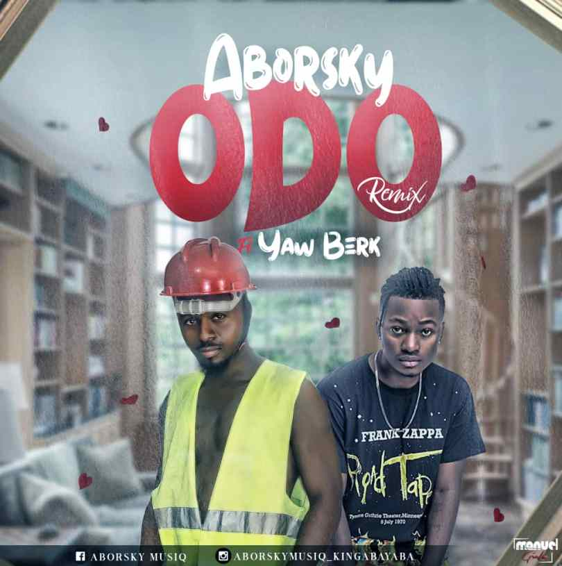 Download Music: Aborsky Ft Yaw Berk - Odo Remix (Prod Ekay)