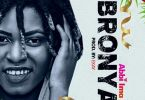 Download Music: Abbi Ima - Bronya (Prod by Ekay)