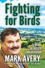 Fighting for Birds -- 25 years in nature conservation by Mark Avery