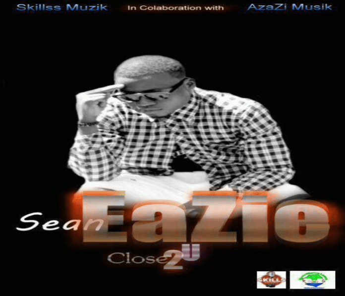 OFFICIAL SONG LYRICS OF CLOSE 2 YOU BY SEAN EAZIE