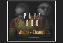 DOUBLE BANGZ – PAPA GOD (OFFICIAL SIERRA LEONE MUSIC 2017) WITH LYRICS