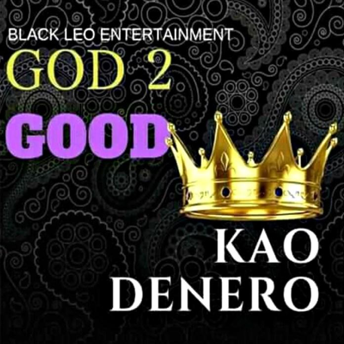 Black Leo Entertainment Presents Kao Denero - God 2 Good