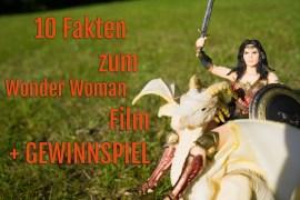 10 Fakten zum Wonder Woman Film und Gewinnspiel