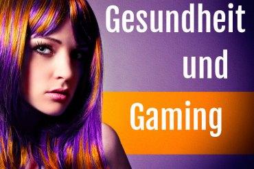 Gesundheit und Gaming
