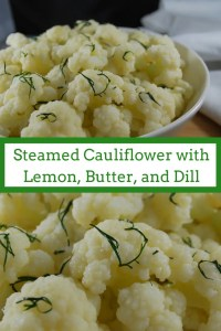 Steamed Cauliflower with Lemon, Butter, and Dill