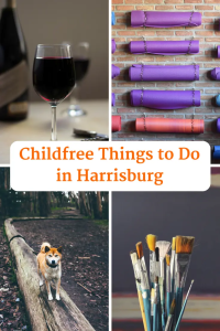 Childfree Things to do in Harrisburg, PA