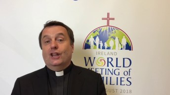 Fr Tim Bartlett gives an overview of what to expect at World Meeting of Families in Dublin