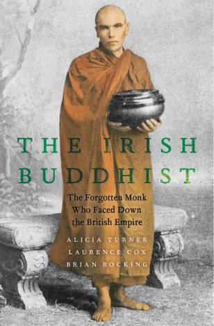 Cover of The Irish Buddhist: the Forgotten Monk who Faced Down the British Empire