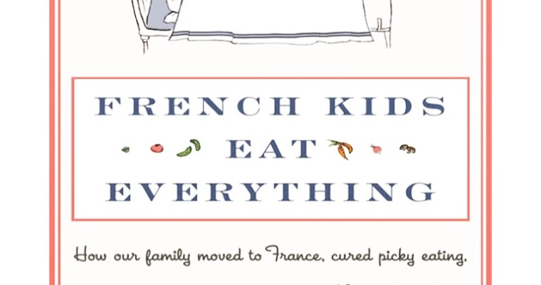 BOOK REVIEW – French Kids Eat Everything