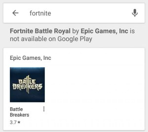 Searching Fortnite on the Google Play Store yields a result telling the user that it is not officially available.