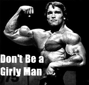 Don't be a girly man