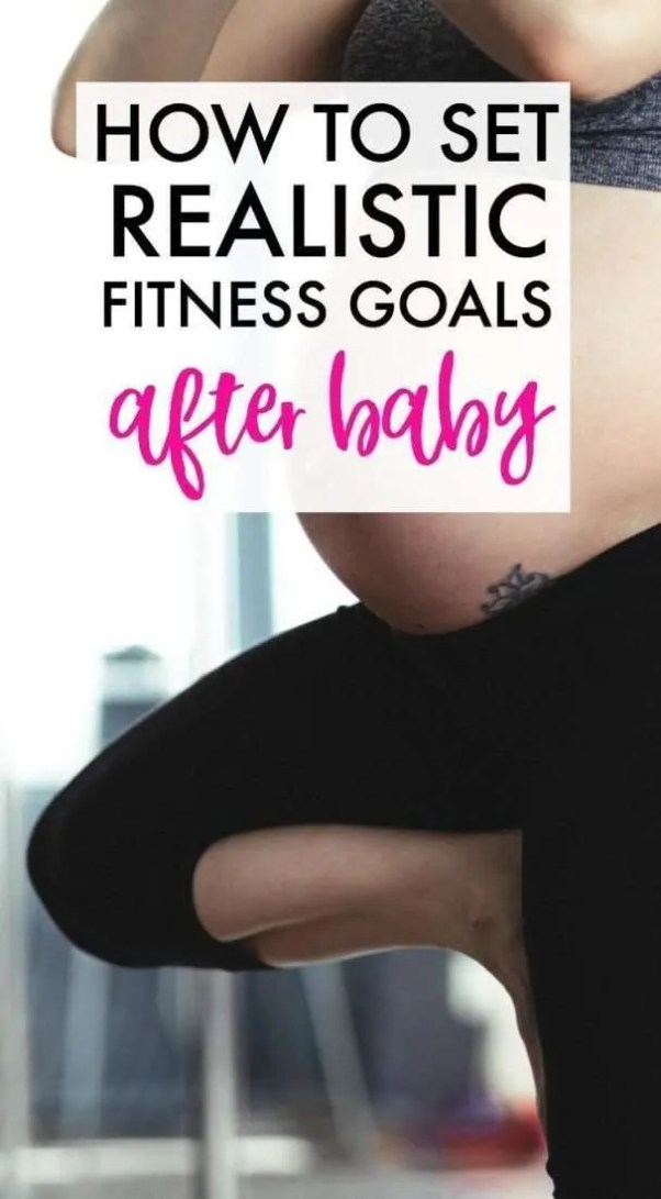 Set realistic fitness goals after having a baby. Losing the baby weight with realistic expectations.