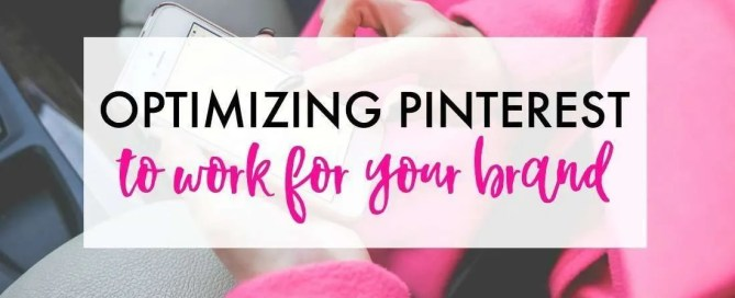 Optimizing Pinterest to work for your brand doesn't have to be rocket science.