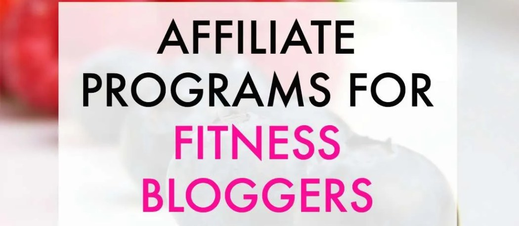 Find affiliate programs for fitness bloggers in this post.