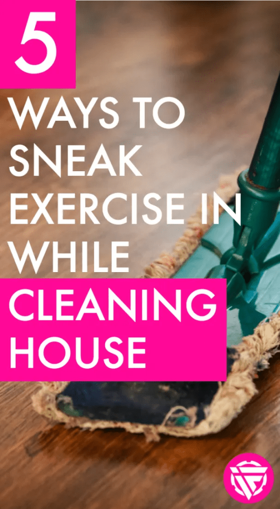 Can you sneak exercise in while doing housework!? Yes!