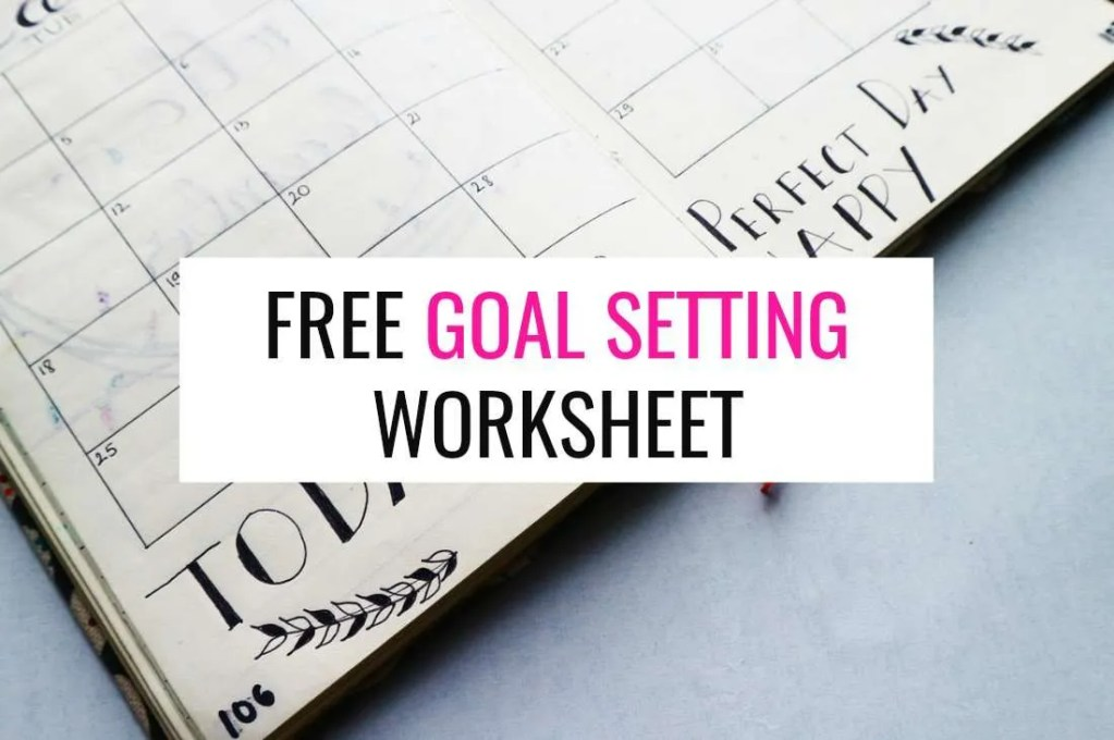 Free Goal Setting Worksheet (Printable)
