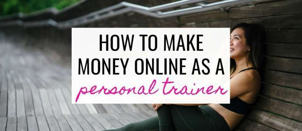 Learn how to make money online as a personal trainer
