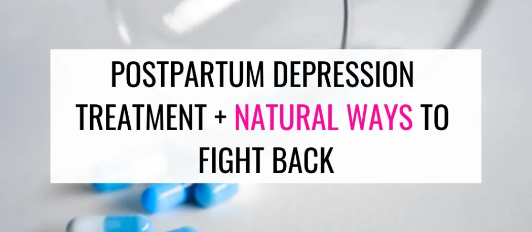 postpartum depression treatment and natural treatment