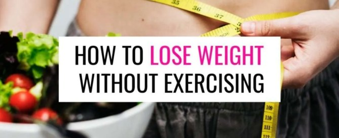 How to lose weight without exercising