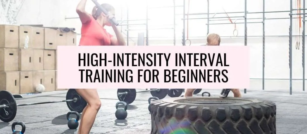 hiit for beginners - high intensity interval training explained