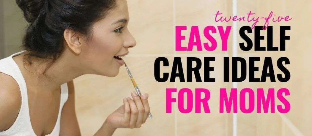 cheap and easy self care ideas for moms