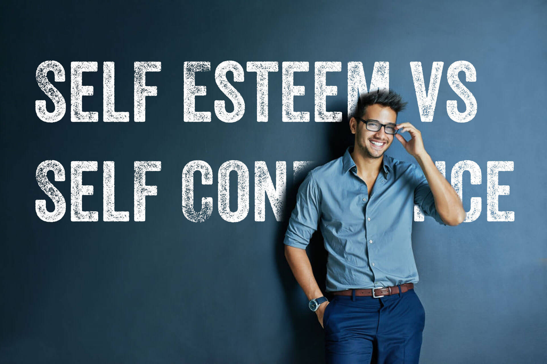 Self Esteem Versus Self Confidence Explaining The Difference