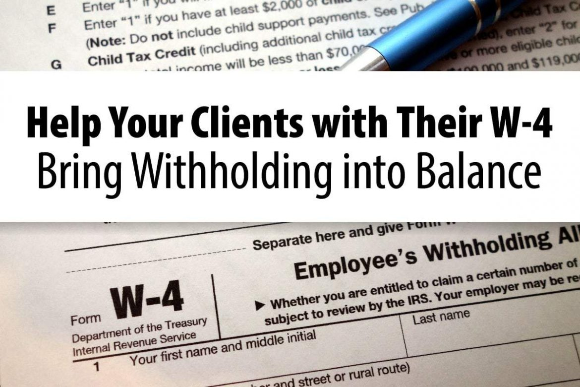 Help Your Clients With Their W 4 Bring Withholding Into