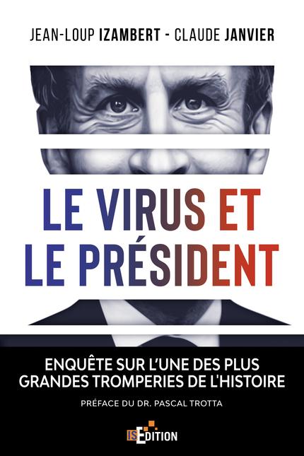 Le virus et le Président - Jean-Loup IZAMBERT, Claude JANVIER - IS Edition