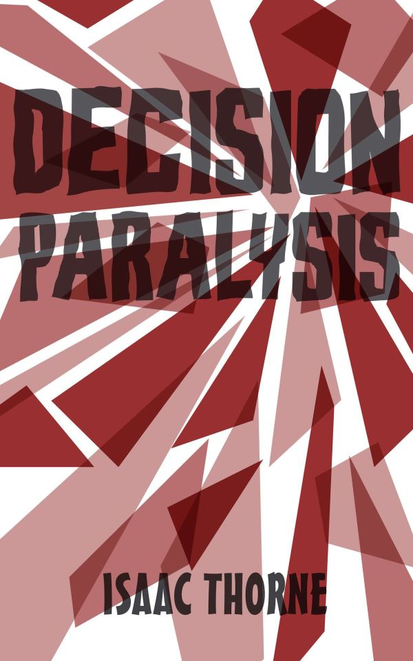 Decision Paralysis Is Available