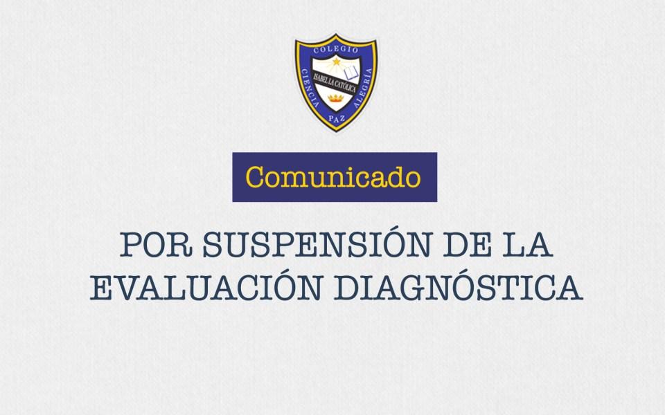 Comunicado por suspensión de la evaluación diagnóstica para alumnos aspirantes