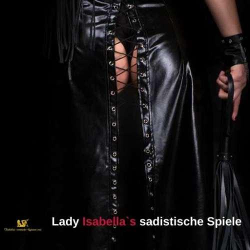 Herrin Lady Isabella`s sadistische Spiele