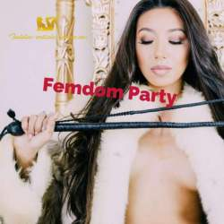 Femdom Party by Lady Isabella