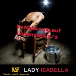 Versklavung auf Lebenszeit ist eine erotische Hypnose by Lady Isabella