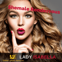 Shemale Rendezvous by Lady Isabella