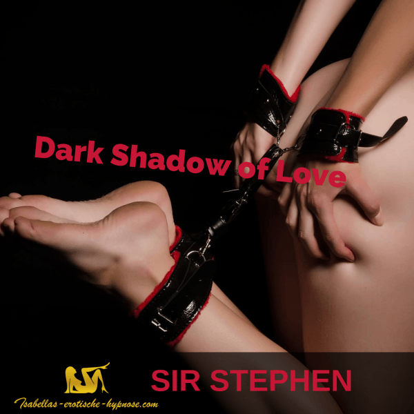 Dark Shadow of Love by Sir Stephen
