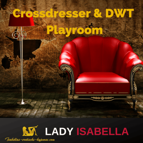 Crossdresser & DWT Playroom