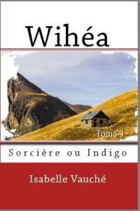 Couverture du roman Wihéa Tome 3