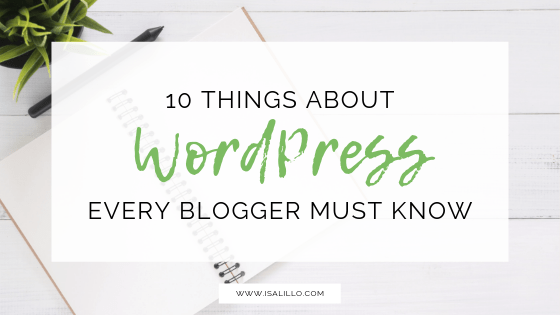 10 things about WordPress every blogger must know