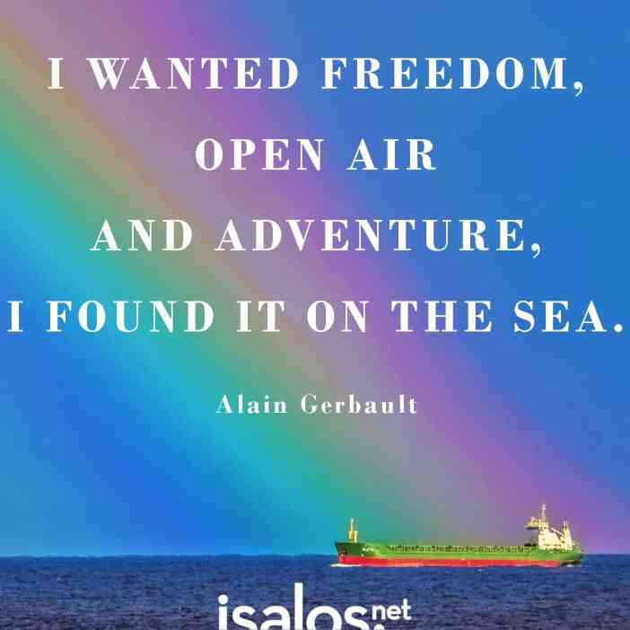 Ζητούσα ελευθερία, ήθελα ανοιχτοσύνη, κυνηγούσα την περιπέτεια: Τα βρήκα και τα τρία στη θάλασσα… Alain Gerbault