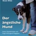 Nicole Wilde: Der ängstliche Hund