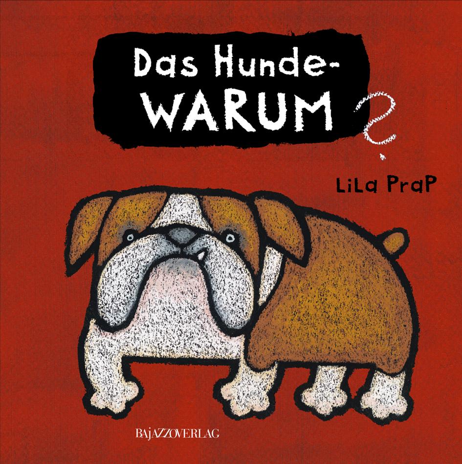 Lila Prap: Das Hunde-WARUM?