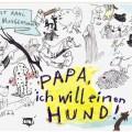 Ernst Kahl / Eva Muggenthaler: Papa, ich will einen Hund
