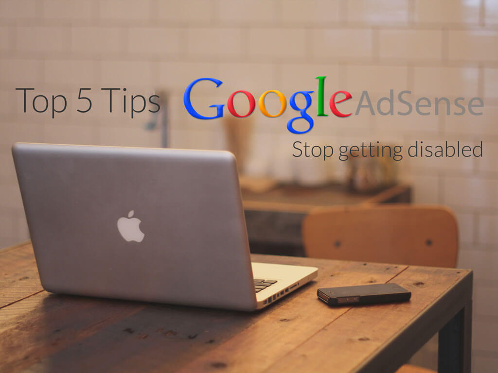 5 Tips to prevent Google Adsense account get disabled