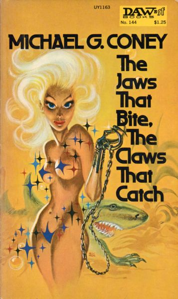 Egregious Science Fiction Cover Art: The Jaws That Bite, The Claws That Catch (1975), Michael G. Coney