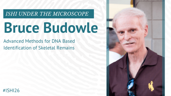 Bruce Budowle Speaker Feature