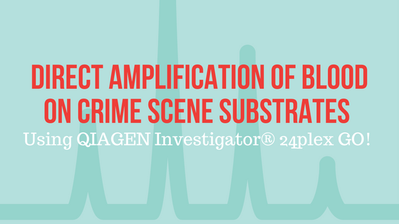 Direct Amplification of Blood on Crime Scene Substrates using QIAGEN
