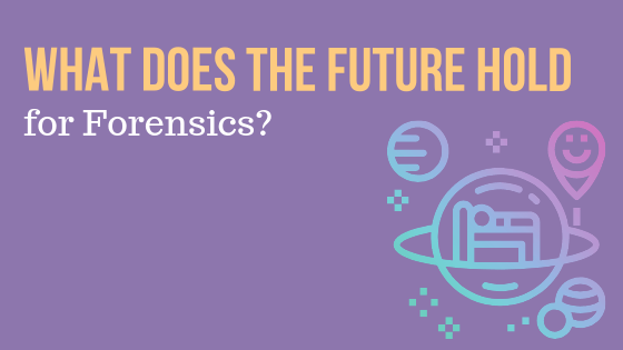 What Does the Future Hold for Forensics?