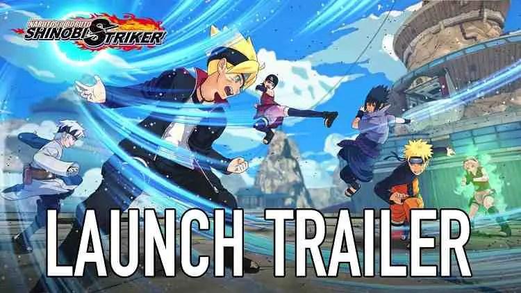 Naruto to Boruto: Shinobi Striker Launch Trailer